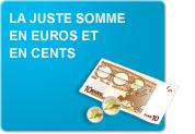 La juste somme en euros et en cents (Exercices)