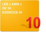 Les « amis » de 10 (Exercices)