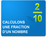 Calculons une fraction d'un nombre (Exercices)