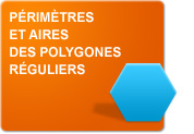 Périmètres et aires des polygones réguliers (Exercices)