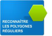 Reconnaître les polygones réguliers (Exercices)