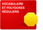 Vocabulaire et polygones réguliers (Exercices)