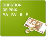 Question de prix - P.A - P.V - B - P (Exercices)