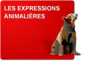 Les expressions animalières (Matière et exercices)