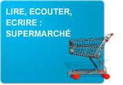 Lire - Ecouter - Ecrire : Au supermarché (Exercices)