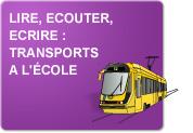 Lire - Ecouter - Ecrire : Transports - A l'école (Exercices)