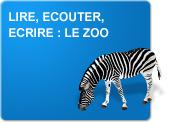 Lire - Ecouter - Ecrire : Le zoo (Exercices)
