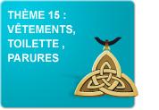 Thème 15 : Vêtements - Toilette - Parures (Exercices)