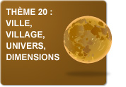 Thème 20 : Ville - Village - Univers - Dimensions (Exercices)