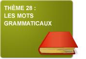 Thème 28 : Les mots grammaticaux (Exercice)