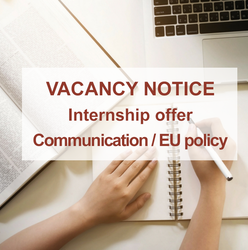 Vacancy notice : Internship offer: Communication / EU policy