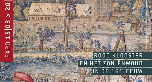 Bernard van Orley. Rood Klooster en het Zoniënwoud in de 16de eeuw. Heropening op 13 september 2019