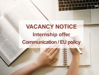 Vacancy notice : Internship offer: Communication / EU policy