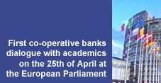 First co-operative banks dialogue with academics on the 25th of April at the European Parliament