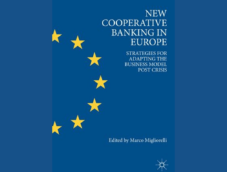 New Cooperative Banking in Europe: Strategies for Adapting the Business Model Post Crisis - Editor M. MIGLIORELLI