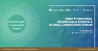 UNEP FI Regional Roundtable Europe and Global Landscapes Forum - Luxembourg