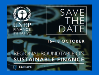 UNEP-FI Regional Roundtable for Sustainable Finance in Europe | 16-18 October 2017, Geneva