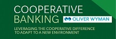 Oliver Wyman Study : Co-operative Banking, Leveraging the co-operative difference to adapt to a new environment